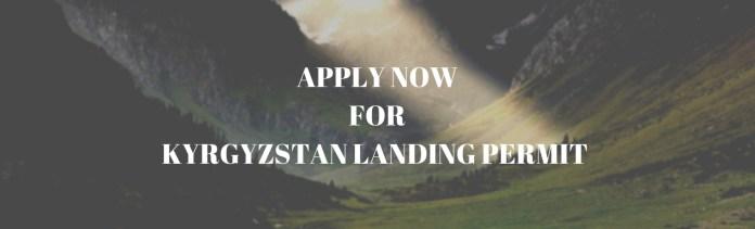 Apply to Kyrgyzstan Landing Permit