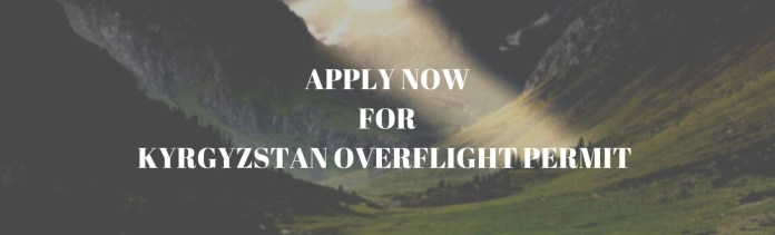 Apply to Kyrgyzstan Overflight Permit