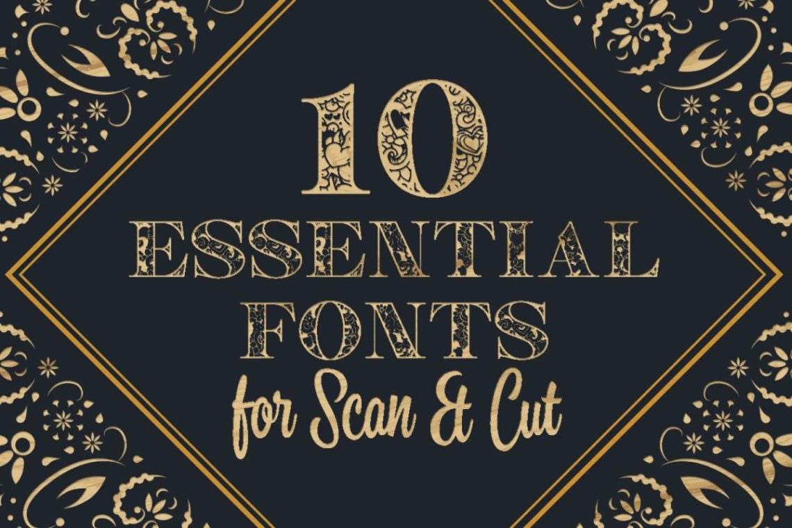 Download 10 Essential Fonts for Scan N Cut | The Font Bundles Blog