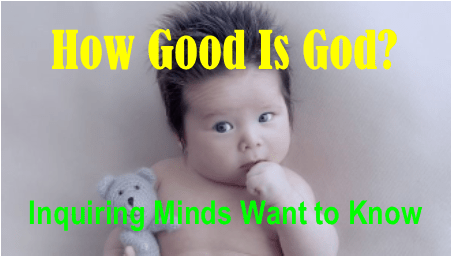 How Good Is God?