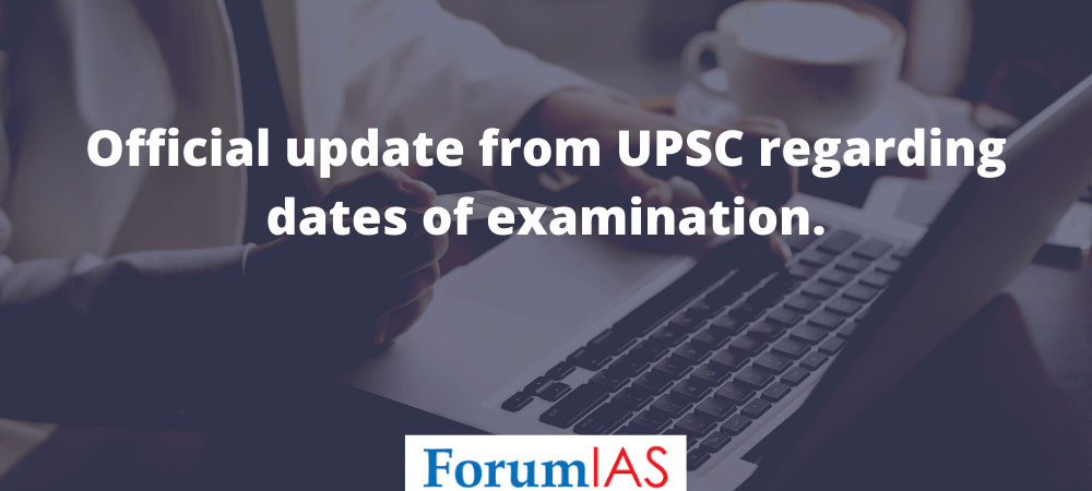 [UPDATE] Official update from UPSC regarding dates of examination