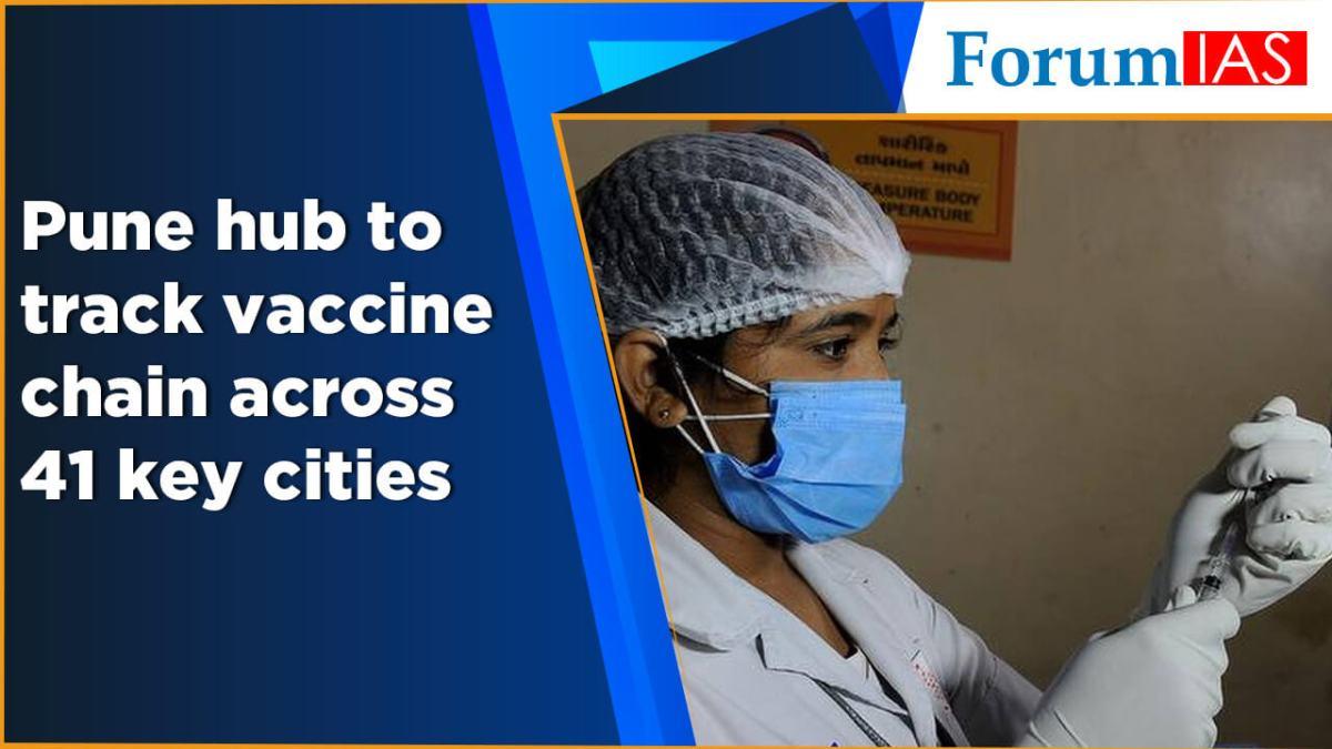 Pune hub to track vaccine chain across 41 key cities