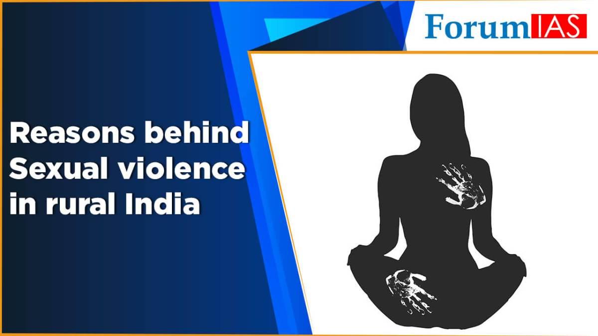 Reasons behind Sexual violence in rural India