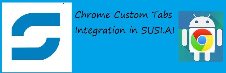 Chrome Custom Tabs Integration – SUSI.AI Android App
