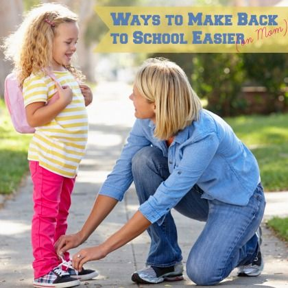 10 Ways to Make Back to School Easier on Mom_1