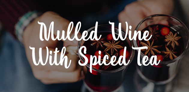 Mulled Wine With Spiced Tea