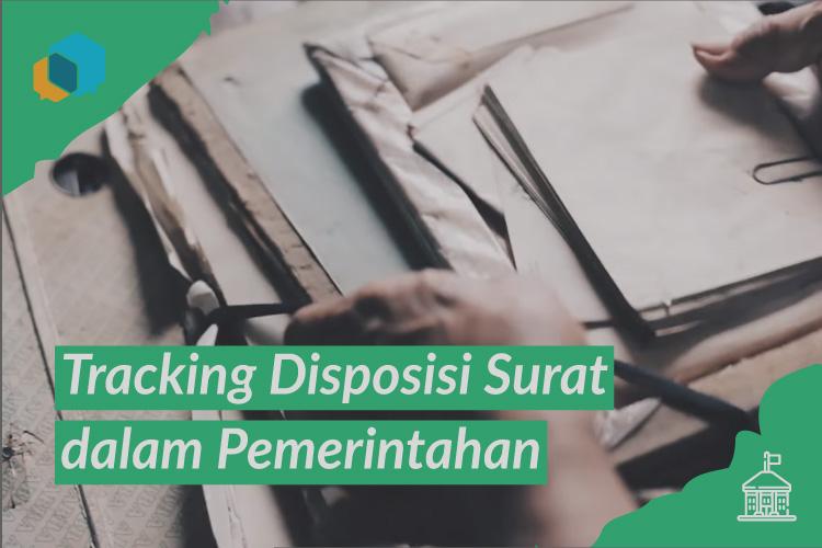 Pentingnya Tracking Disposisi Surat dalam Pemerintahan