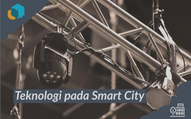 Teknologi yang Dapat di Implementasikan Pada Smart City
