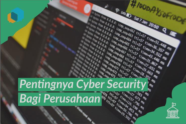 Pahami Pentingnya Cyber Security Bagi Perusahaan