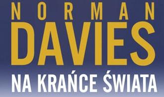 Na krańce świata to nowa książka Norman'a Davies'a