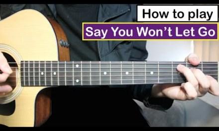 James Arthur – Say You Won't Let Go   Guitar Lesson (Tutorial) Chords