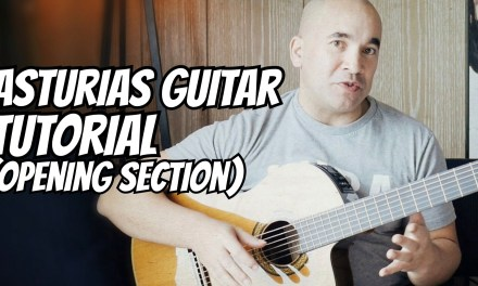 "Guitar Lesson ""Asturias"" (Leyenda) I. Albeniz – Classical Guitar Tutorial #1 Note-By-Note +Free Tabs"