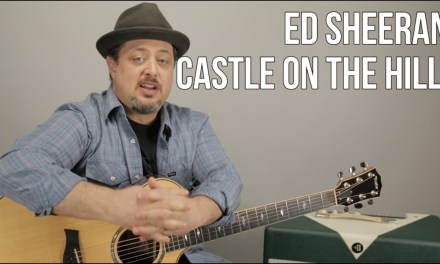 Ed Sheeran Castle On The Hill Guitar Lesson – Easy Chords Acoustic