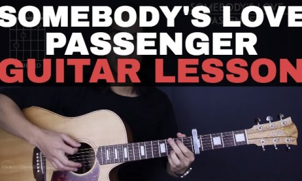 Somebody's Love Passenger Guitar Tutorial Lesson |Chords + Cover|