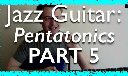 Jazz Guitar Lesson: Pentatonics Part 5 – Applications on Altered Chords, Half-Diminished Chords …
