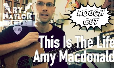 This Is The Life – Amy Macdonald – Guitar Tutorial Lesson – Chords and Strumming Patterns