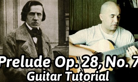Chopin- Prelude Op. 28, No. 7- Classical Guitar Lesson [Note-By-Note + Free Tabs & Sheet Music]