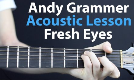 Andy Grammer: Fresh Eyes – Acoustic Guitar Lesson EASY