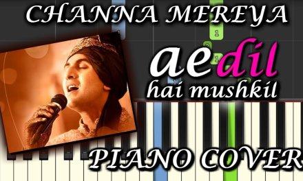 Channa Mereya Piano Cover Ae Dil Hai Mushkil Chords+Tutorial+Lesson+Instrumental+Karaoke Arijit