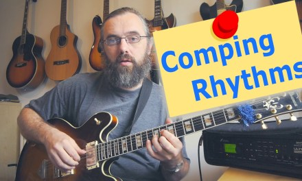 Developing Basic Comping Rhythms – Jazz Guitar Comp lesson