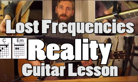 Reality – Lost Frequencies | Guitar Lesson | With tabs, chords & PLAY-ALONG! [Beginner]