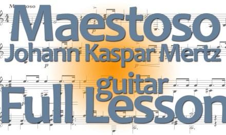 Full classical guitar lesson: JK Mertz: Maestoso (w/ free pdf)