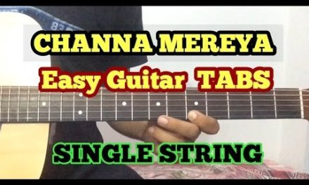 Channa Mereya Guitar Tabs/intro/Lead/Lesson | Ae Dil Hai Mushkil | Cover | Single String | Arijit