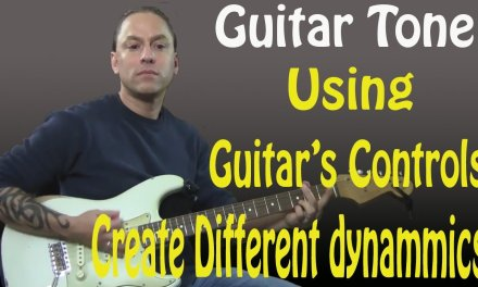 Guitar Tone Using The Guitar's Controls To Create Different Dynamics (Guitar Lesson)
