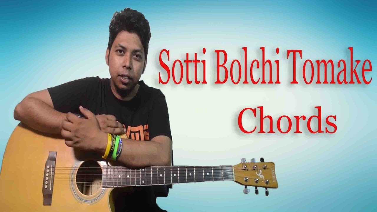 Sotti Bolchi Tomakey R Valobashi Na Bangla Song Acoustic Guitar
