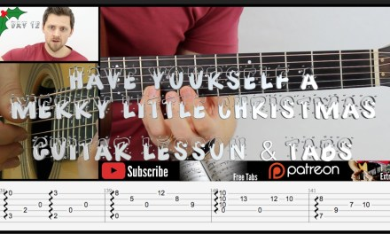 Have Yourself A Merry Little Christmas – Guitar Lesson & Tabs