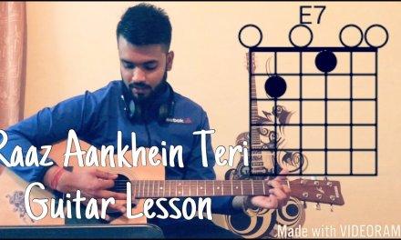 Raaz Aankhein Teri-Raaz Reboot-Guitar Lesson/Tutorial-Chords In Description