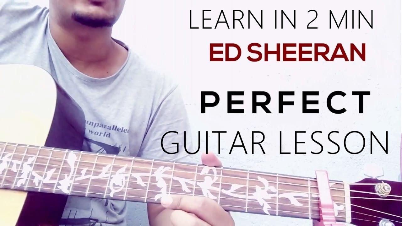 Guitar Lesson Ed Sheeran Perfect Chords The Glog