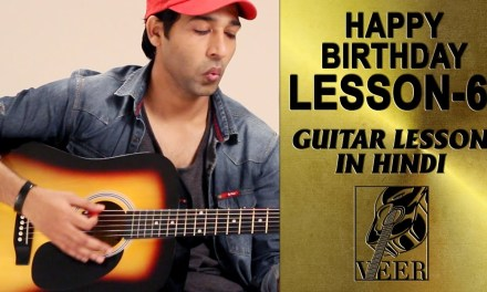 Guitar Lesson For Absolute Beginners – Happy Birthday  –  Lesson-  6 By VEER KUMAR