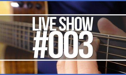Live Show #003 – Strumming Success
