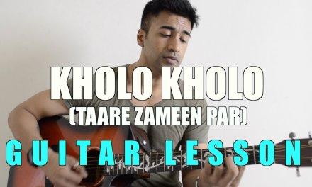 #02 – Kholo Kholo (Taare Zameen Par) – Guitar lesson – Complete and Accurate : Chords in description