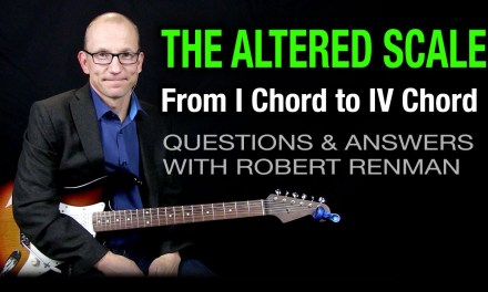 The Altered Scale – I Chord to IV Chord – Q & A with Robert Renman