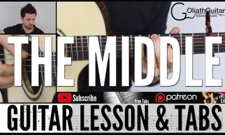 The Middle | Jimmy Eat World / Benjamin Francis Leftwich | Guitar Lesson & Tabs