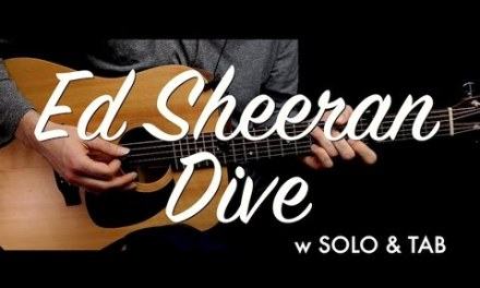 Ed Sheeran – Dive guitar lesson/tutorial w SOLO & TAB / Dive guitar cover & chords/How to play