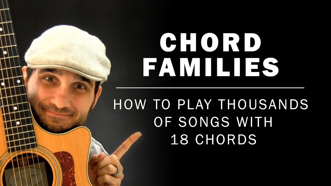 Chord Families How To Play Thousands Of Songs With 18 Chords