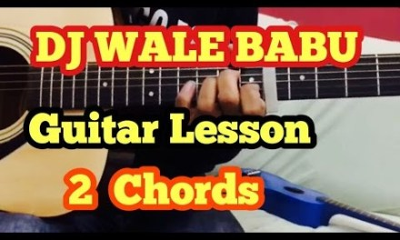 DJ Wale BaBu-Badshah Guitar Chords lesson in Hindi with tabs (Only 2 Chords)