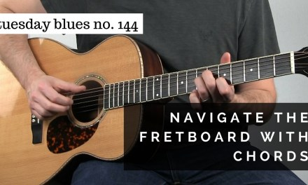 Navigate the Fretboard Using Chords | Tuesday Blues #144