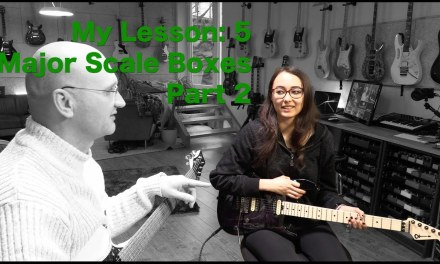 My Guitar Lesson: 5 Major Scale Boxes Part 2 (?)