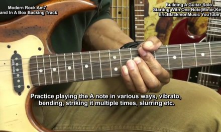 How To Build An Electric Guitar Solo(MINOR) Starting With ONE NOTE EricBlackmonGuitar
