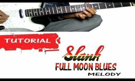 Belajar Melody Lagu SLANK – Full Moon Blues || Guitar Lesson