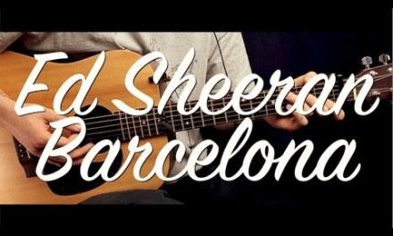 Ed Sheeran – Barcelona guitar Lesson/Tutorial  guitar cover/How to play Chords Barcelona guitar