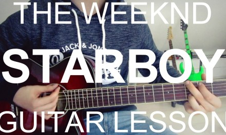 The Weeknd ft. Daft Punk: Starboy – GUITAR LESSON/TUTORIAL +CHORDS-