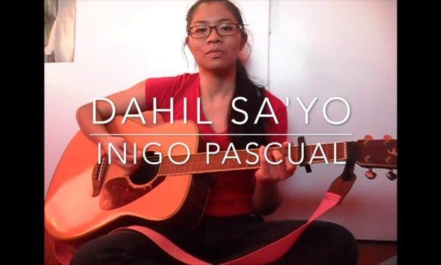 """""""Dahil Sa'yo"""" by Inigo Pascual cover + guitar chords IN DESCRIPTION"""