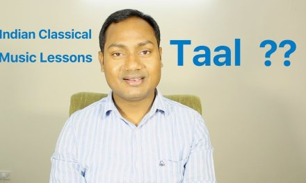 """Taal – Beat – Rythem """"Indian Classical Singing Lessons/Tutorials"""" By Mayoor"""