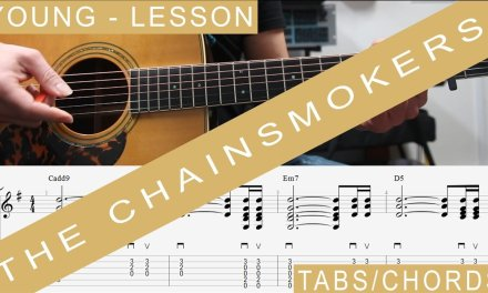 The Chainsmokers, YOUNG, TABS, Guitar Lesson, How to play, Tutorial, CHORDS