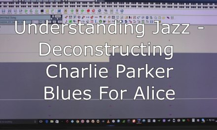Understanding Jazz – Desconstructing Charlie Parker – Blues For Alice